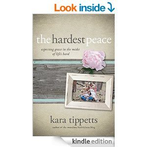 The Hardest Peace  by Kara Tippetts Book Review #thehardestpeace #book #sponsored