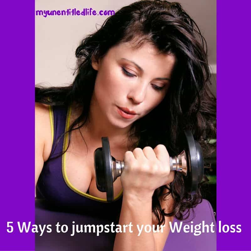 5 ways to jumpstart your weight loss
