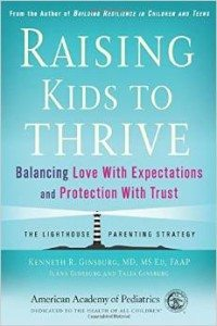 Raising Kids to Thrive @healthychildren #raisingkidstothrive #drkenginsburg