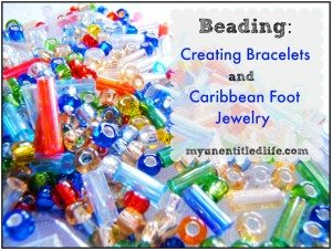 Beading: Creating Bracelets and Caribbean Foot Jewelry