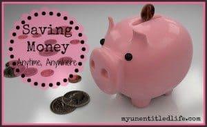 Saving Money Anytime Anywhere