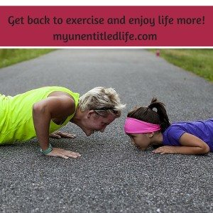 get back to exercise and enjoy your life again