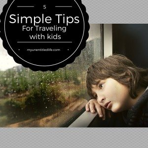 5 simple tips for traveling with kids