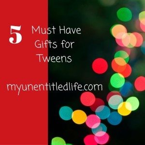 must have gifts for tweens