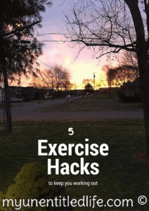 5 exercise hacks to keep you working out