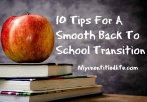10 Tips For A Smooth Back To School Transition