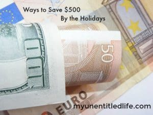 Ways to Save $500 for the Upcoming Holidays by planning now!