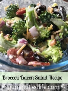 Broccoli Bacon Salad my favorite side dish
