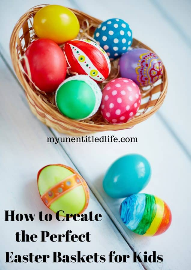 how to create the perfect Easter baskets for kids