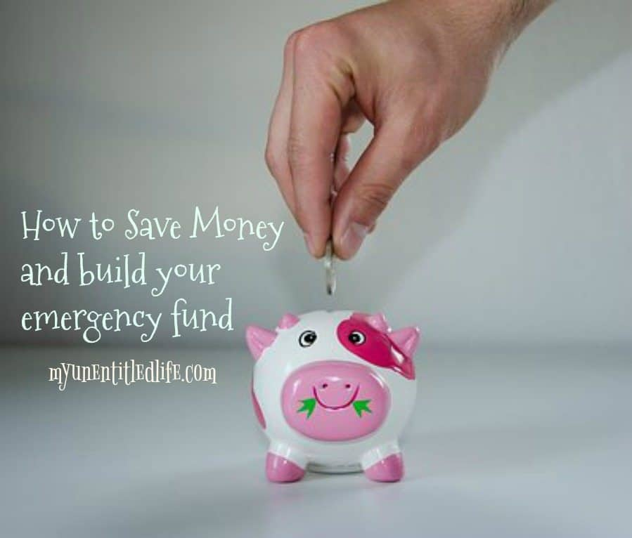 how to save money and build your emergency fund