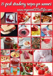 25 fresh strawberry recipes for summer!