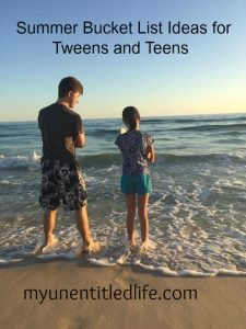 Our Summer Bucket List ideas for tweens and teens