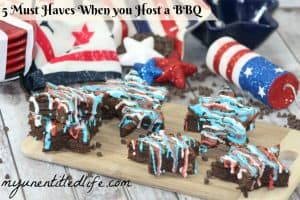 5 Must Haves when you host a BBQ and the one thing you always forget!