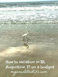 How to vacation in St. Augustine FL on a budget!