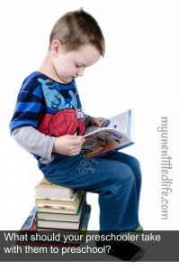 what your preschooler should take to preschool