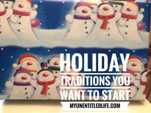 Holiday traditions you want to start now