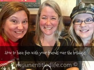 How to have fun with your friends over the holidays