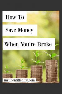 How-to-Save-Money-When-You-Are-Broke-My-Unentitled-Life