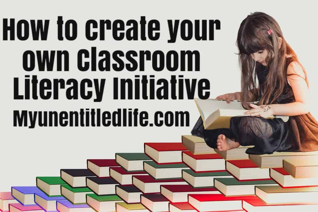 how-to-create-your-own-classroom-literacy-initiative-my-unentitled-life